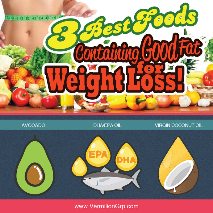 3 Best Foods Containing Good Fat for Weight Loss!