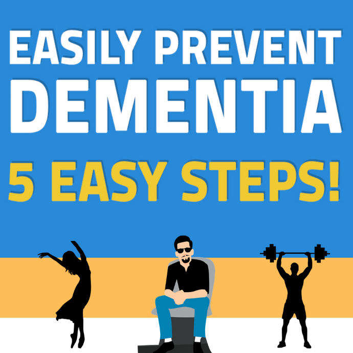 Easily Prevent Dementia - 5 EASY Steps!