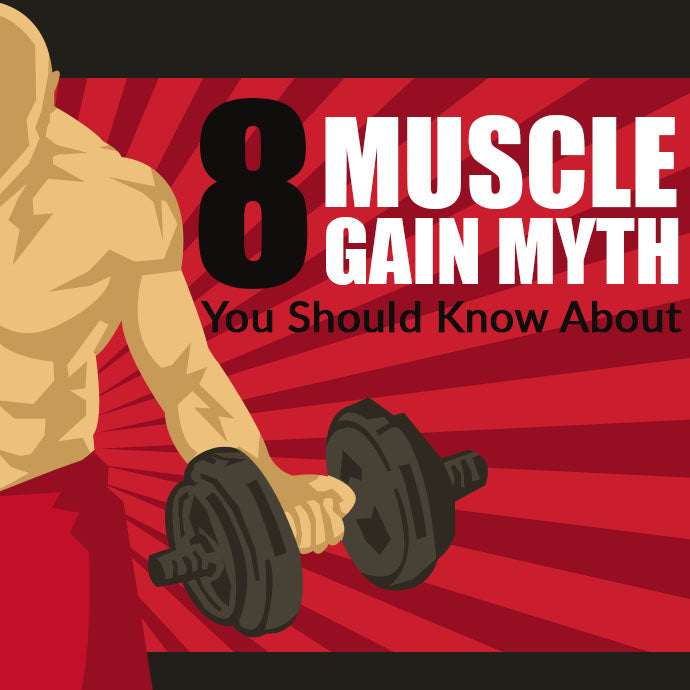 8 Muscle Gain Myths You Should Know About!