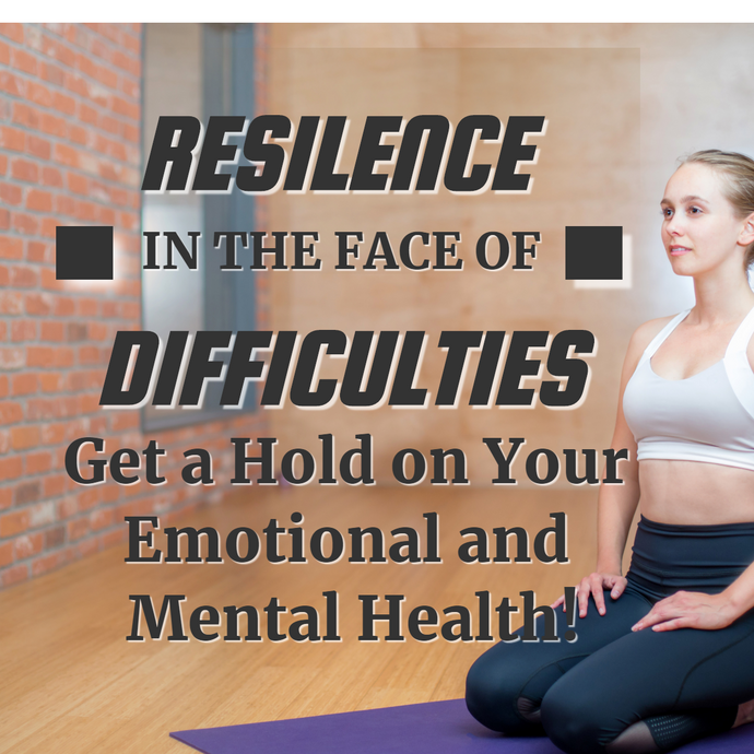How to Become Resilient In the Face of Difficulties?