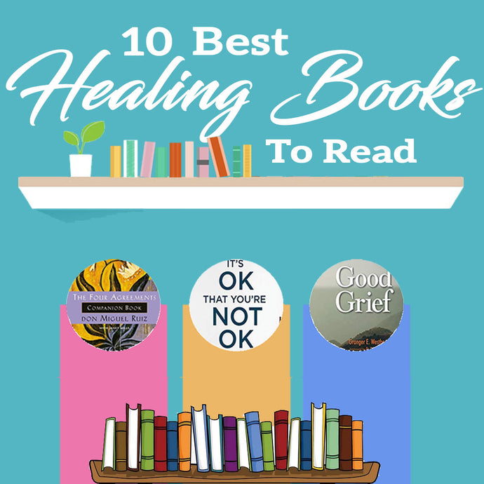 10 Best Books to Read for Healing - Get These On Your Bookshelf!