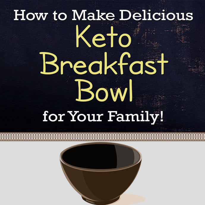 How to Make Delicious Keto Breakfast for Your Family!