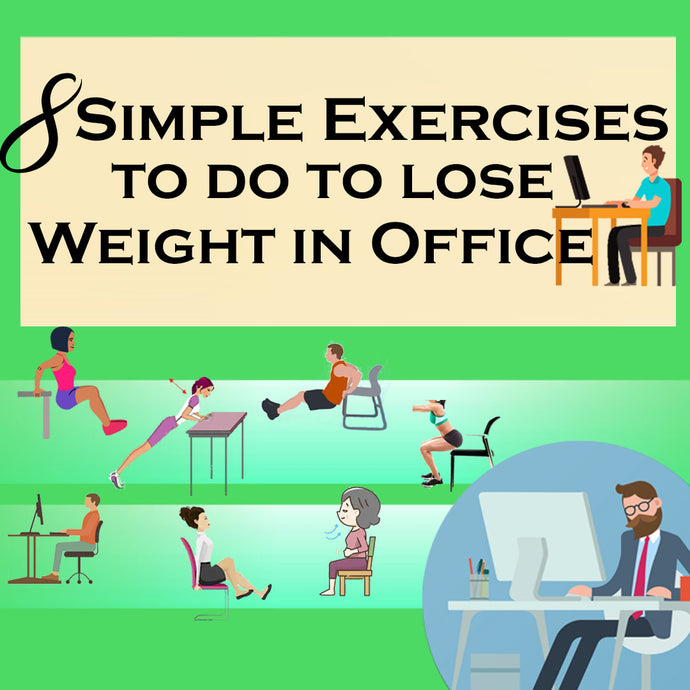 8 Simple Exercises to Do to Lose Weight in Office!