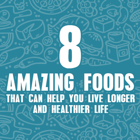 Amazing foods to help you live longer and healthier life!