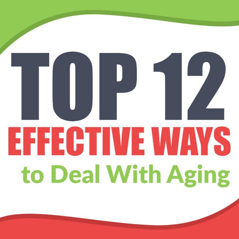 Most effective ways to deal with aging!