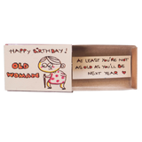 "BD031 - ""Happy birthday old women - At least you're not as old as you'll be next year"" Happy Birthday Greeting Card"
