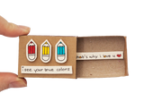 "LV044 - ""I See Your True Color That's Why I Love You"" Matchbox Card"
