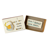 "LV048 - ""I love you more than Beer"" Matchbox Card"