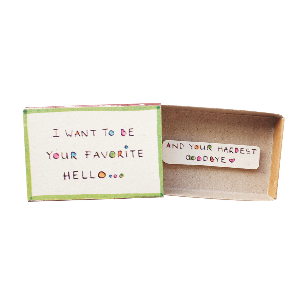 "LV055 - ""I Want To Be Your Favorite Hello"" Matchbox Card"