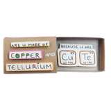 "LV057 - ""You are so cute"" Copper & Tellurium Matchbox"