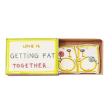 "LV067 - ""Love is getting fat together"" - Fat Bear Matchbox"