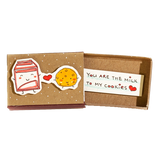 "LV072 - ""You are the milk to my cookies"" Matchbox"
