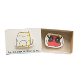 LV091 - Deadpool Cat Card Be the best version of yourself Matchbox