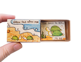 "LV094 - ""Grow old with me - The best is yet to be"" Turtle Matchbox Card"