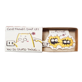 "OT101 - ""Good Friends Don't Let You Do Stupid Thing Alone"" Matchbox Card"