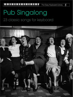 The Easy Keyboard Library: Pub Singalong Collection