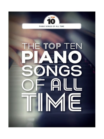 The Top Ten Piano Songs Of All Time – amusic.co.uk