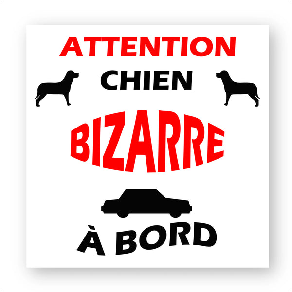 sticker attention chien bizarre a bord