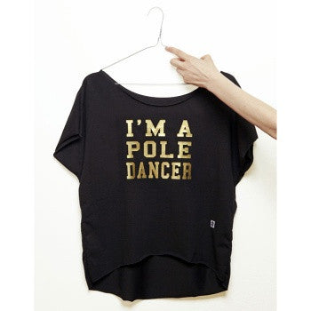 I'm a pole dancer loose tee nero e oro // black and gold