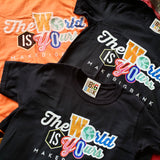 The World Is Yours Tshirt - Make Big Bank