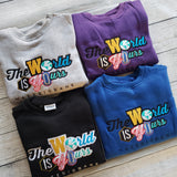 The World Is Yours Sweatshirt - Make Big Bank