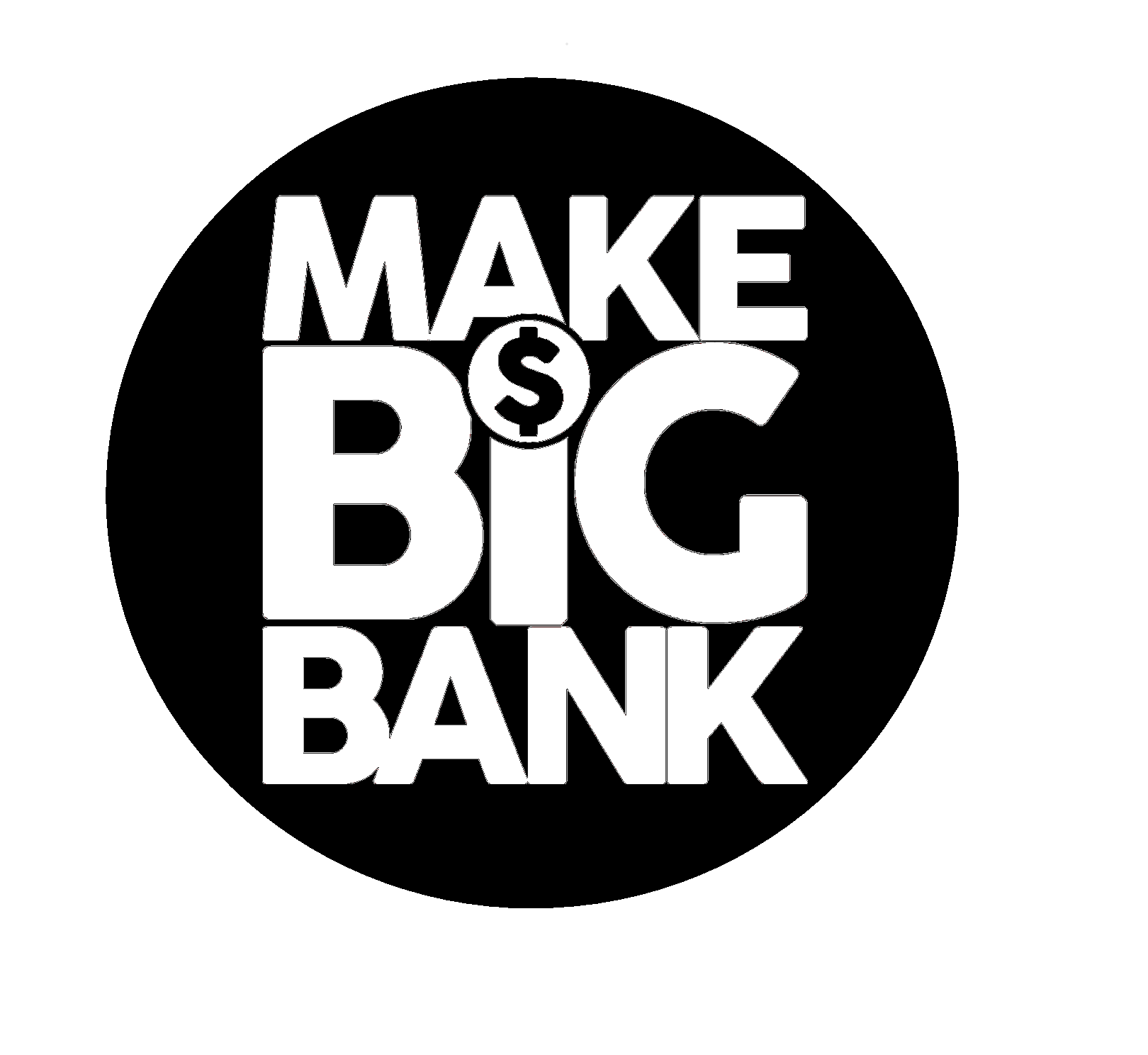 Make Big Bank