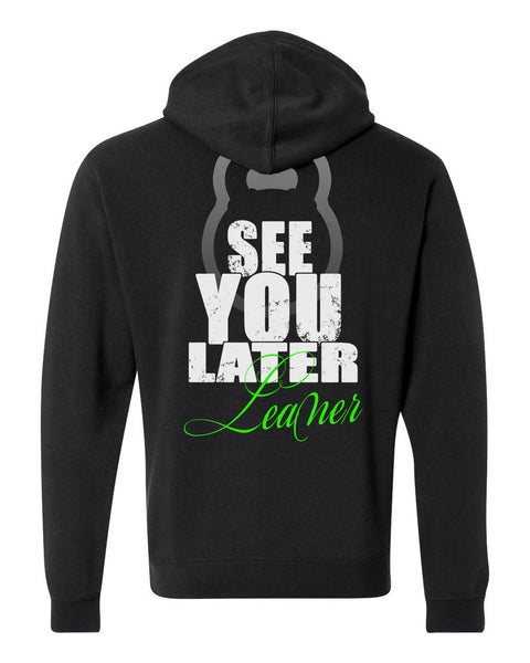 See You Later Leaner Hooded Sweatshirt (Main Logo on Back)