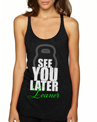 See You Later Leaner Women's Triblend Racerback Tank Top