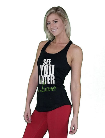See You Later Leaner Workout Racerback Tank