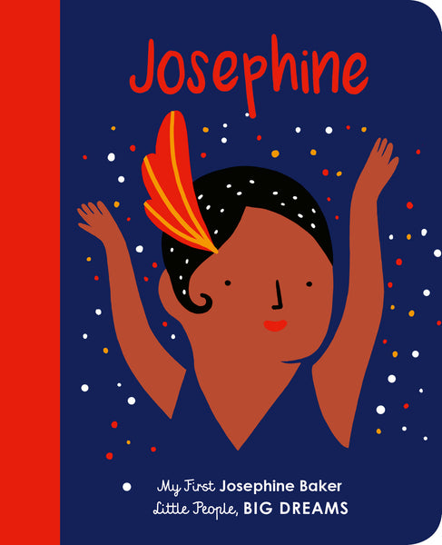 Little People Big Dreams: My First Josephine Baker