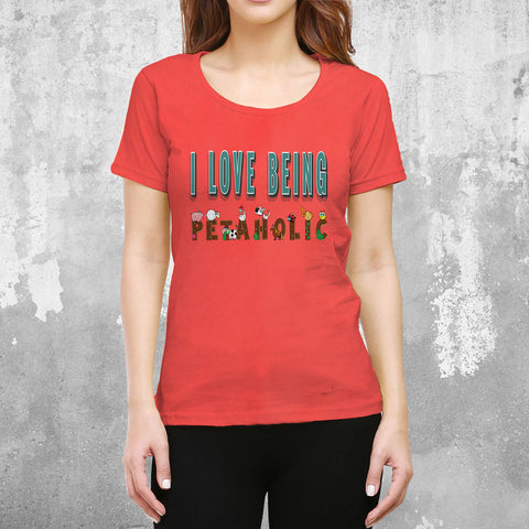 I Love Being Petaholic Female T-Shirt