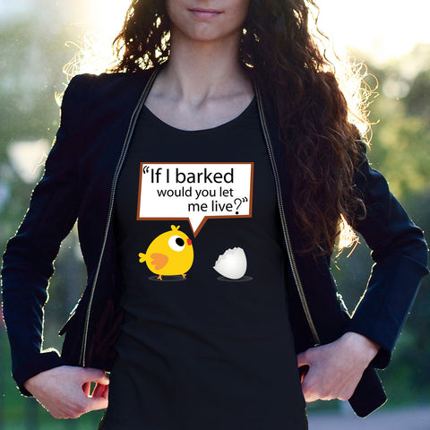 If I Barked Female T-Shirt