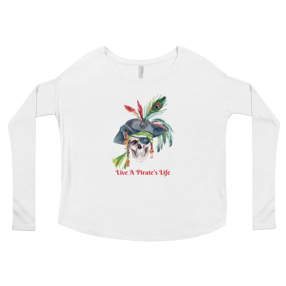 Live A Pirate's Life Long Sleeve - Don't Die At A Desk Series