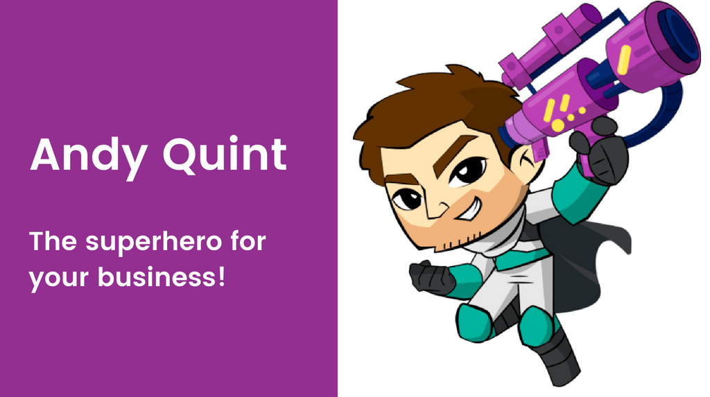 Andy Quint: the superhero your business was looking for!