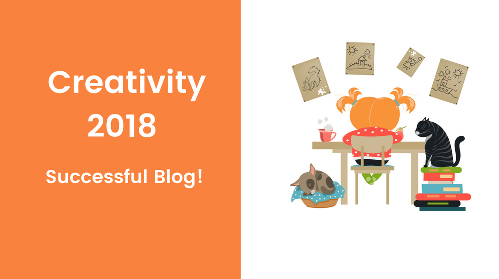 Creativity: The Soul of a Successful Blog in 2018