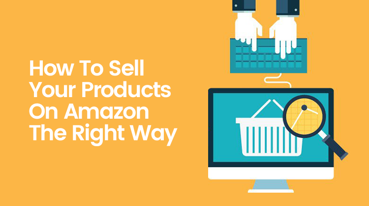 How To Successfully Sell Your Products On Amazon- Tips & Tricks