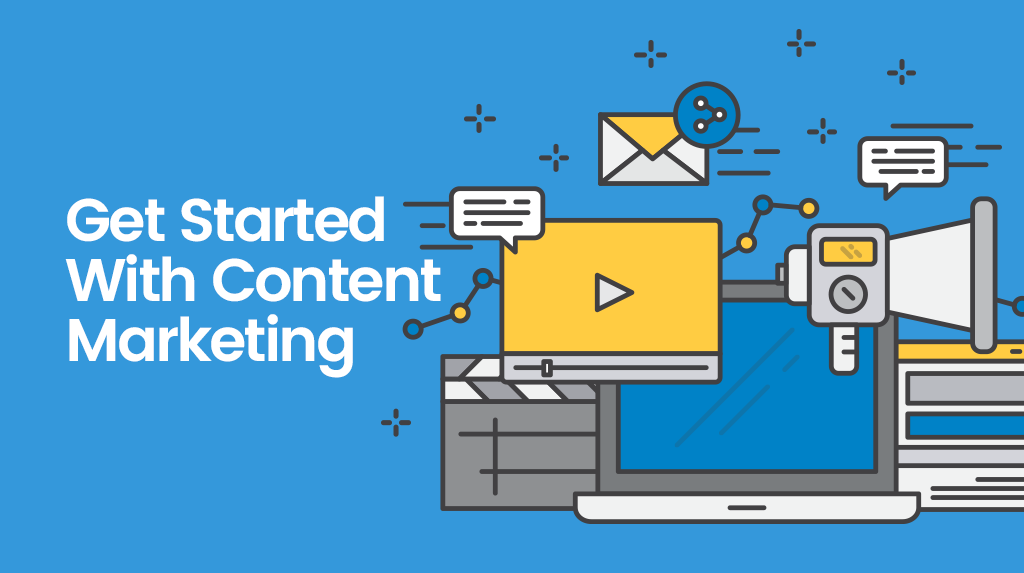Getting Started With Content Marketing — A Quick Guide