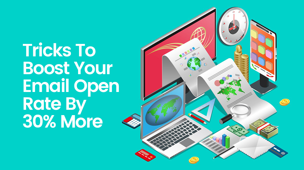 A Few Simple Tricks To Boost Your Email Open Rate By More Than 30%