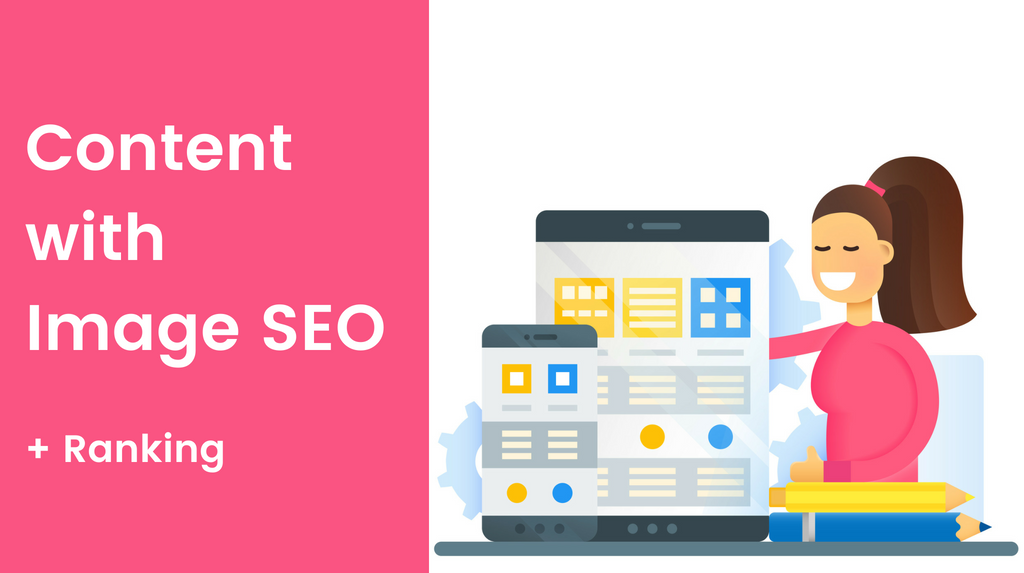 Boost Your Content with Image SEO and improve your Ranking
