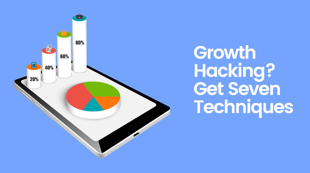 Growth Hacking? We got it in 7 Tips & Tricks!