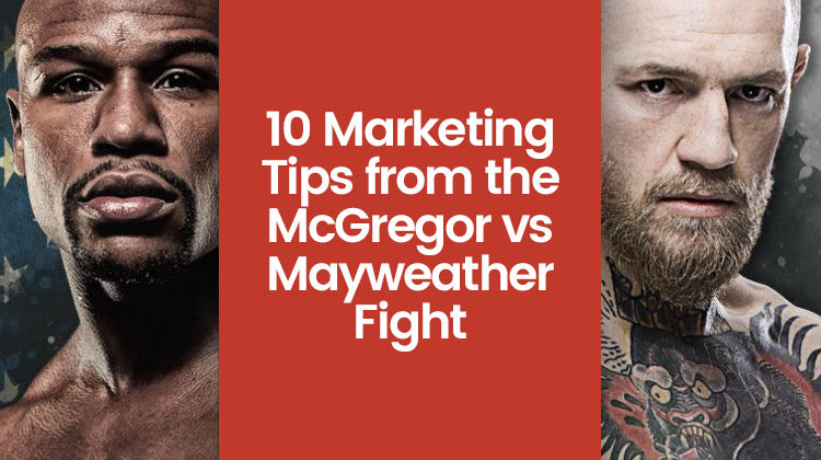 The McGregor vs. Mayweather Fight - Top 10 Marketing Lessons to Learn