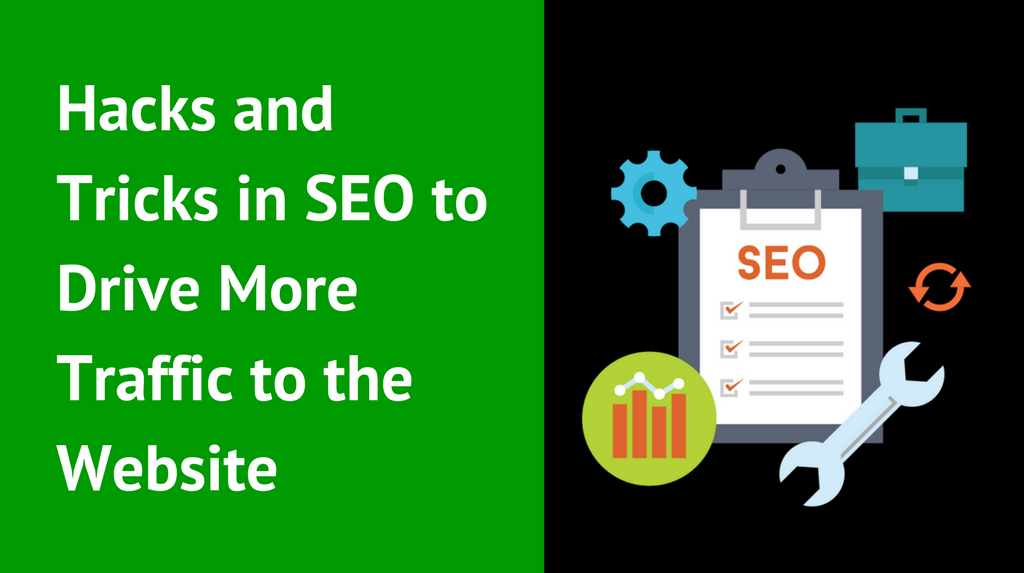 Hacks and Tricks in SEO to Drive More Traffic to the Website