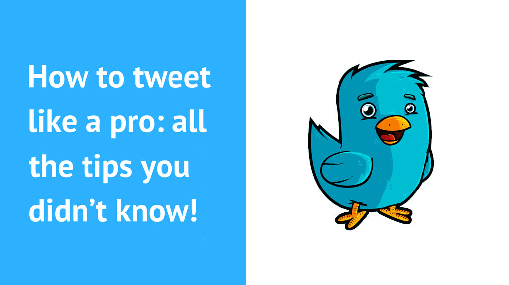 How to tweet like a pro: all the tips you didn't know!