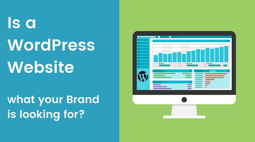 Is a WordPress Website what your Brand is looking for?