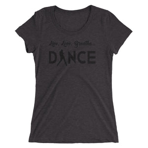 Live, Love, Breathe, Dance (Ladies' tri-blend t-shirt)