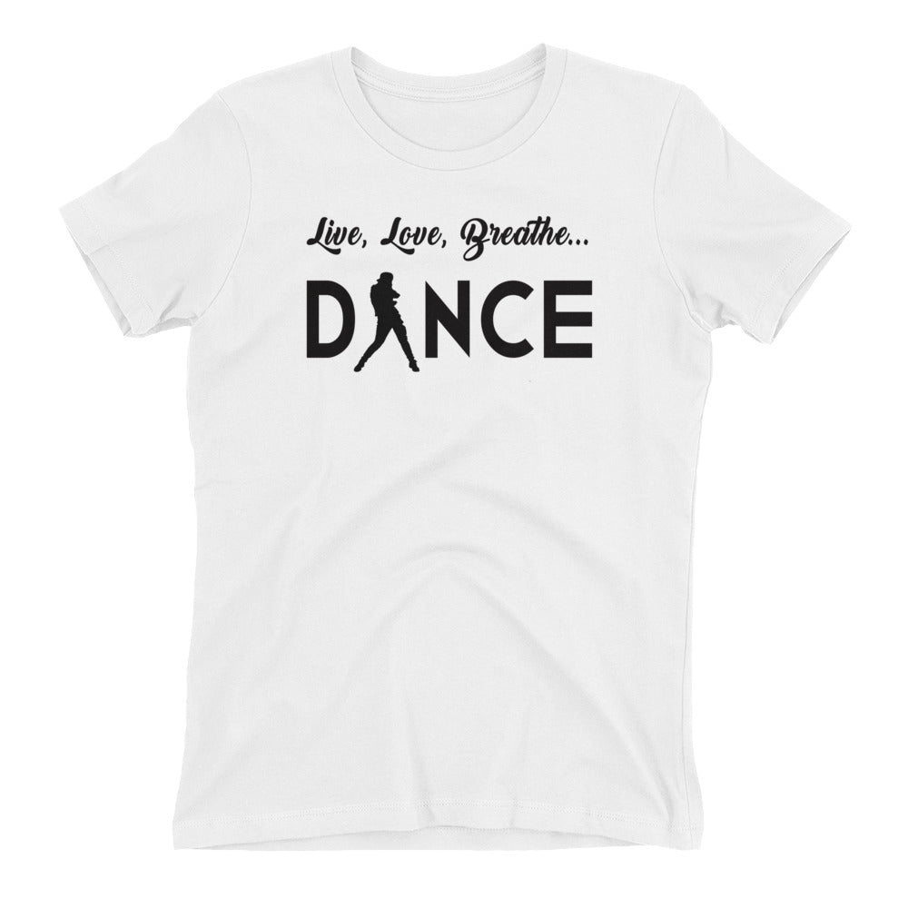 Live, Love, Breathe, Dance (Next Level Women's t-shirt)