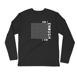Enough (Men's Long Sleeve Fitted Crew)
