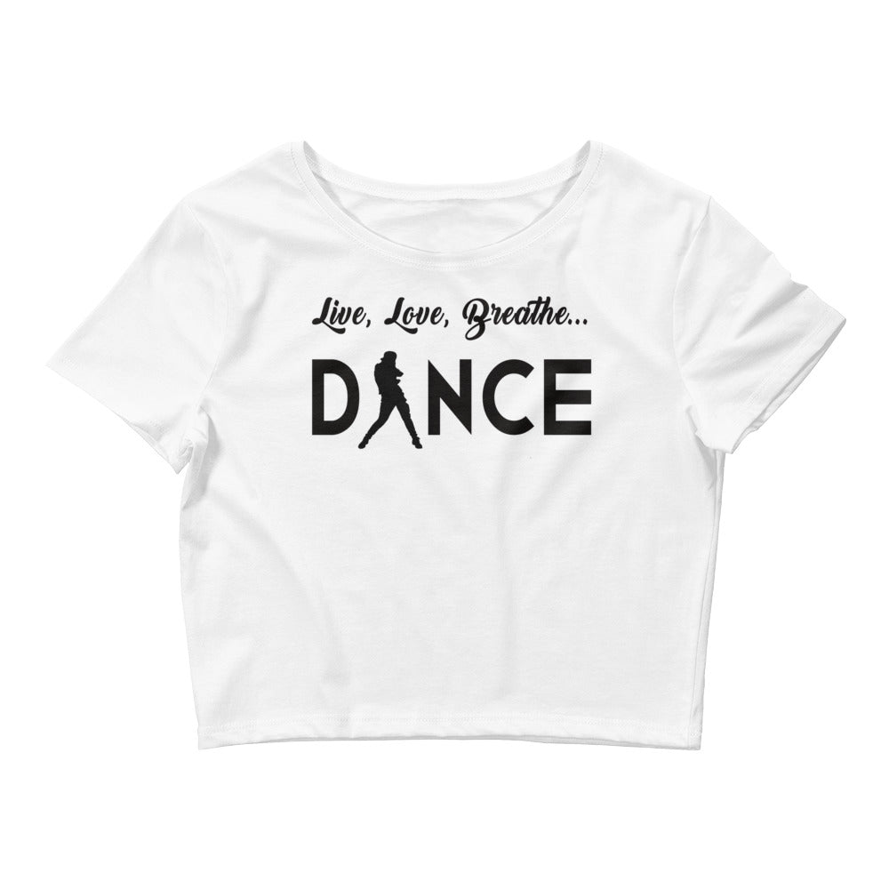 Live, Love, Breathe, Dance (Women's Crop Tee)