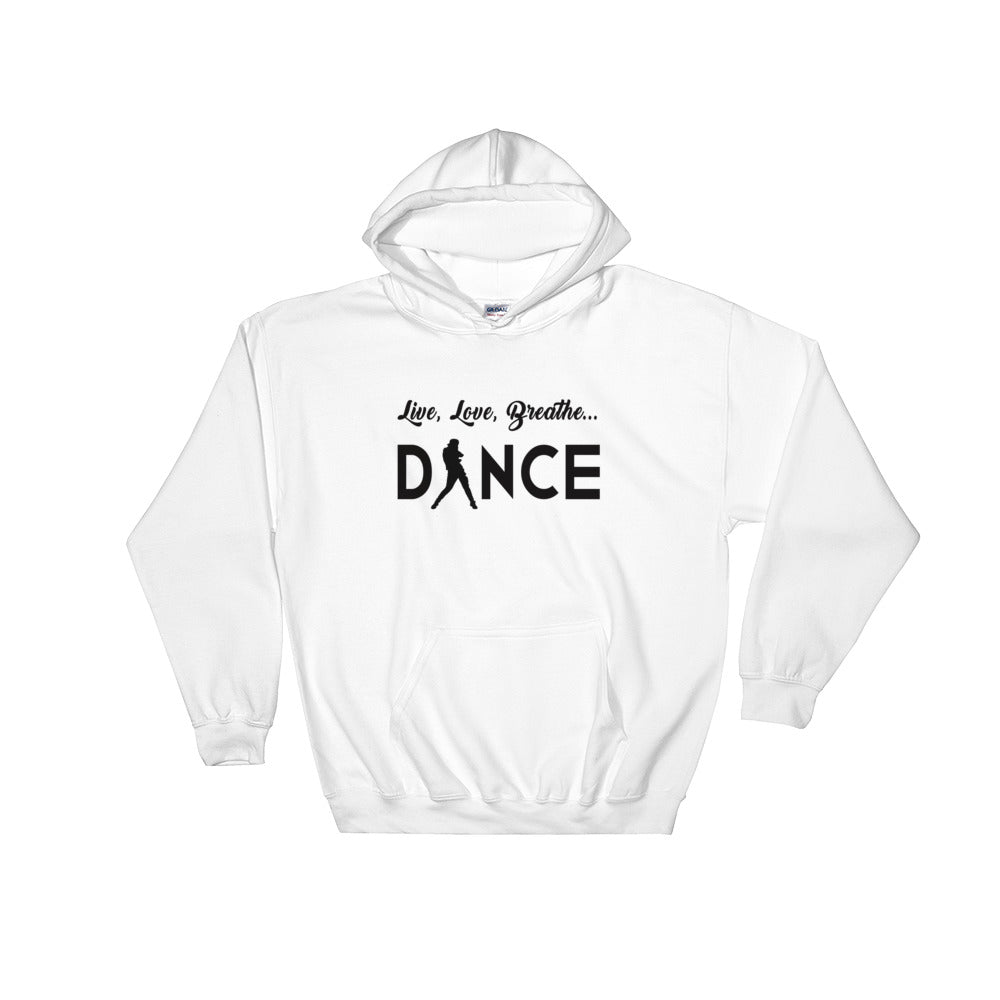 Live, Love, Breathe, Dance (Hooded Sweatshirt)