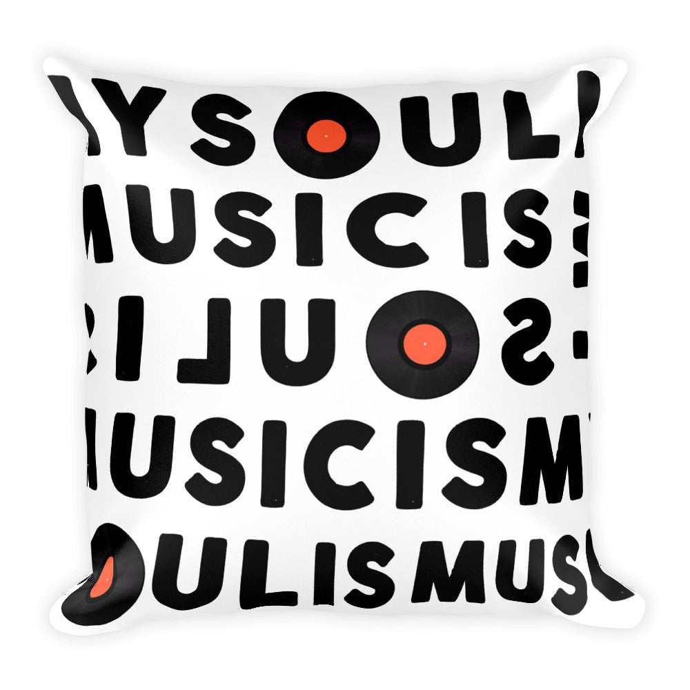 My Soul Is Music (Square Pillow)